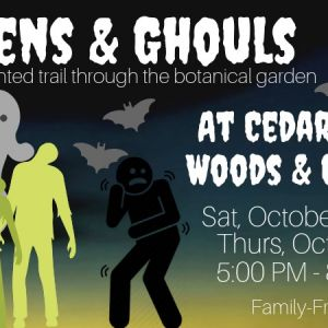 10/26 and 10/31  Gardens and Ghouls at Cedar Lakes Woods and Gardens