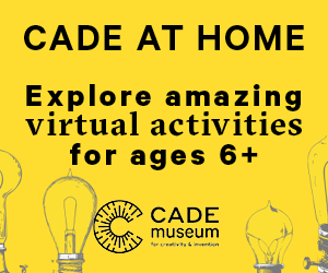 Cade Museum for Creativity and Invention -Cade at Home